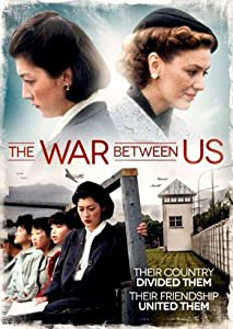 Watch free movie web The War Between Us [Quad]