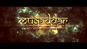 Muqaddar: You Will Never Outrun Destiny movie, song and  lyrics