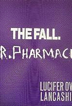 The Fall: Mr. Pharmacist