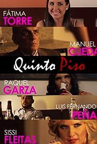 Mauricio Mendoza, Manuel Ojeda, Luis Fernando Peña, Sissi Fleitas, Fátima Torre, Mariana Ávila, David Medel, and Raquel Garza in Quinto Piso (2014)