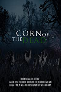 Watch adult movie downloads Corn of the Dead, Chris Lippiatt, Jess Cox, Keelan Walker em português