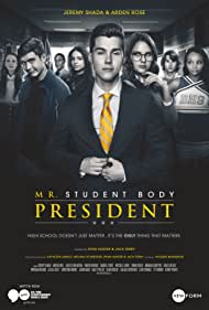 Jeremy Shada, Kenny Vibert, Raven Bowens, Arden Rose, Caelan Scrivener, Morgan Higgins, Amanda Godepski, and Gabriel Conte in Mr. Student Body President (2016)