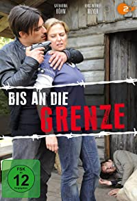 Primary photo for Bis an die Grenze
