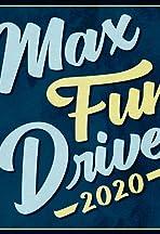 Max Fun Drive 2020