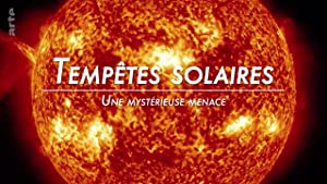 Sonnenstürme - Die rätselhafte Gefahr