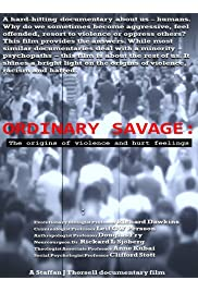 Ordinary Savage: The origins of violence and hurt feelings