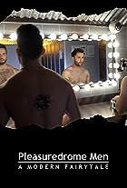 Pleasuredrome Men - A Modern Fairy Tale