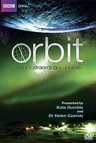 Orbit: Earth's Extraordinary Journey (2012) Poster - TV Show Forum, Cast, Reviews