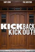 Kick Back Kick Out!
