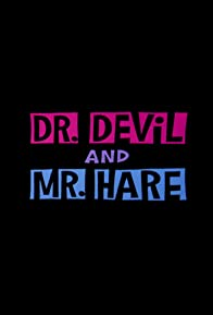 Primary photo for Dr. Devil and Mr. Hare