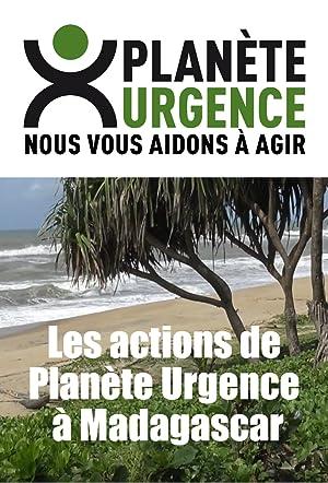 Les actions de Planète Urgence à Madagascar