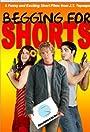 Begging for Shorts