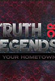 Truth or Legends in your hometown Poster