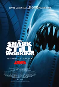 Primary photo for The Shark Is Still Working: The Impact & Legacy of 'Jaws'