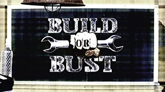 Full movie no download Build or Bust [720