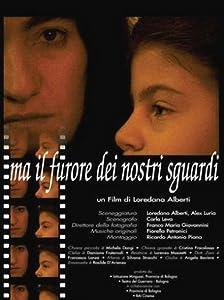 Watchfreemovies download Ma il furore dei nostri sguardi by none [mov]