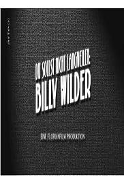 Du sollst nicht langweilen: Billy Wilder