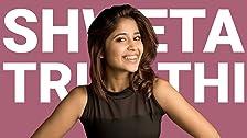 #250 - Shweta Tripathi