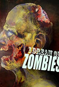 Primary photo for I Dream of Zombies