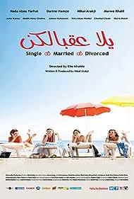 Yalla Aa'belkon: Single, Married, Divorced (2014)