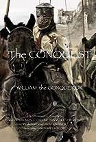The Conquest: William the Conqueror