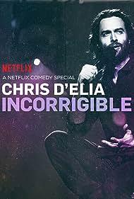 Chris D'Elia in Chris D'Elia: Incorrigible (2015)