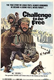 Challenge to Be Free (1975) Poster - Movie Forum, Cast, Reviews