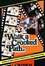 Walk a Crooked Path