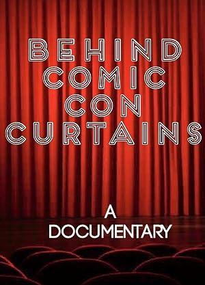Behind Comic Con Curtains