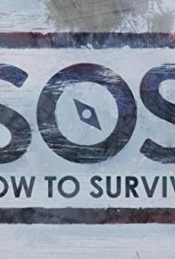 Primary photo for SOS: How to Survive