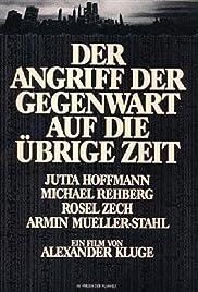 Der Angriff der Gegenwart auf die übrige Zeit Poster