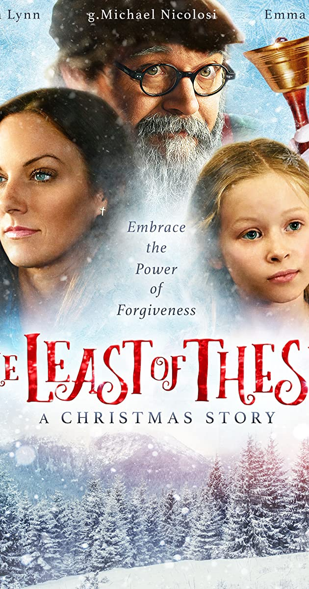 The Least Of These A Christmas Story 2018 Imdb