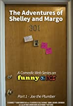 The Adventures of Shelley and Margo: Joe the Plumber