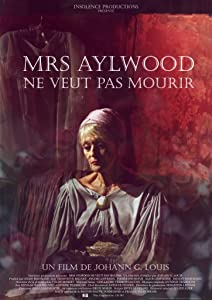 Downloadable latest movies 2017 Mrs Aylwood ne veut pas mourir France [720p]