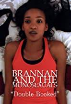 Brannan & the Monosexuals: Double Booked
