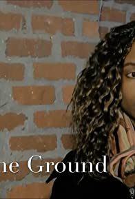 Primary photo for Above the Ground