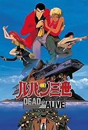 Rupan sansei: Dead or Alive(1996) Poster - Movie Forum, Cast, Reviews