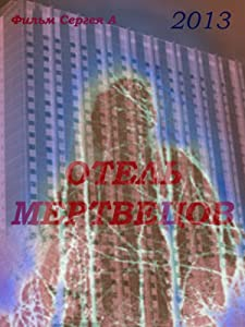 Movie trailers watch free Otel mertvetsov Russia [mp4]