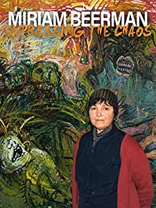 Full movie downloads online for free Miriam Beerman: Expressing the Chaos by [640x320]