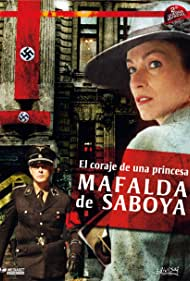 Mafalda di Savoia - Il coraggio di una principessa (2006)