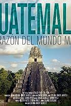 Guatemala: Heart of the Mayan World