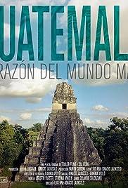 Guatemala: Corazón del Mundo Maya Poster