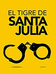 Site to watch full movie for free El tigre de Santa Julia Mexico [1280x720p]