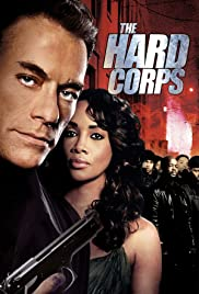 The Hard Corps (2006) Poster - Movie Forum, Cast, Reviews
