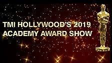 TMI Hollywood's 2019 Oscar Show