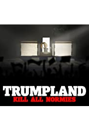 Trumpland: Kill All Normies