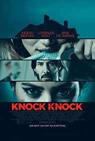 Knock Knock (2015) Poster - Movie Forum, Cast, Reviews