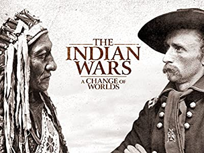 Watchfreemovies mobi The Indian Wars: A Change of Worlds [Quad]