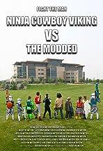Ninja Cowboy Viking vs. the Modded