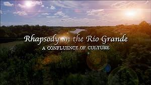 Rhapsody on the Rio Grande: A Confluence of Culture